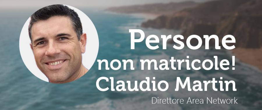 Persone non matricole: Claudio Martin, Direttore Area Network