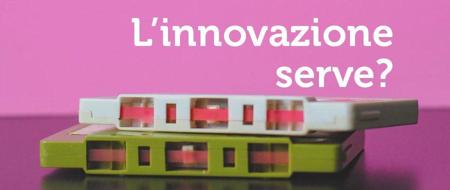 Perché dovremmo dedicare del tempo all'innovazione?