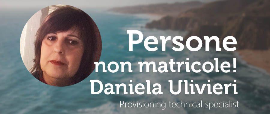 Persone non matricole: Daniela Ulivieri Provisioning technical specialist