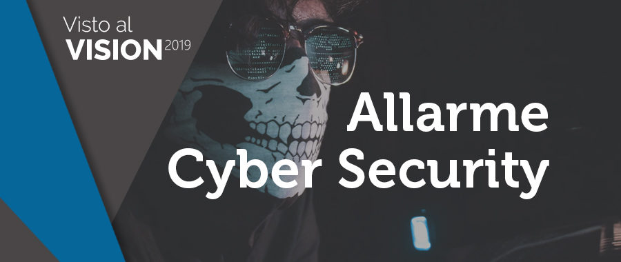 Visto al VISION 2019: Timenet e Cyber Security