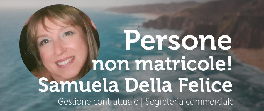 Persone non matricole: Samuela Della Felice, una seconda famiglia.