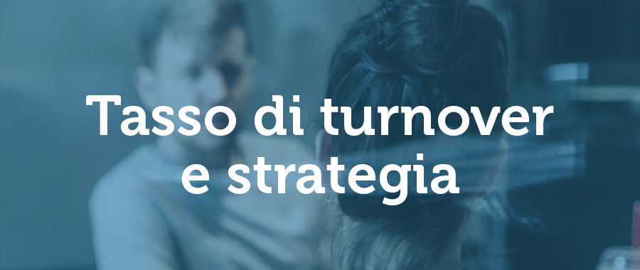 Quando gestire il turnover diventa strategico per il business 1