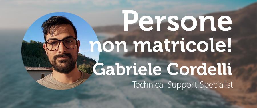 Persone Non Matricole: Gabriele Cordelli, un ambizioso Technical Support Specialist