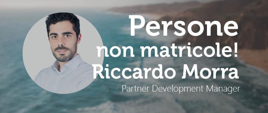PERSONE NON MATRICOLE -Riccardo Morra: Partner Development Manager