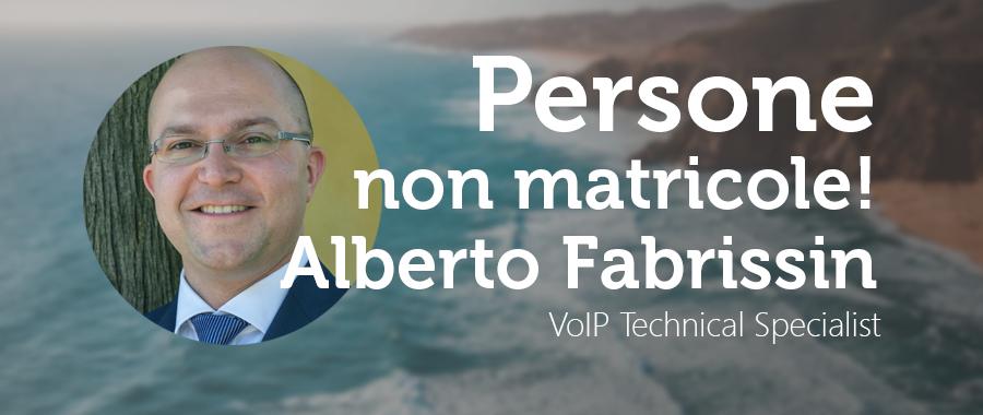 Alberto Fabrisin: VoIP Technical Specialist.
